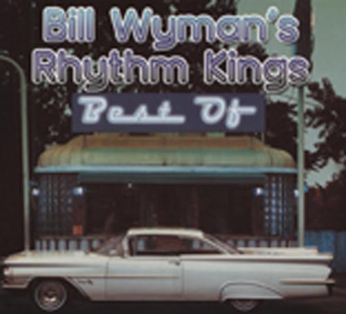Best Of Bill Wyman's Rhythm Kings