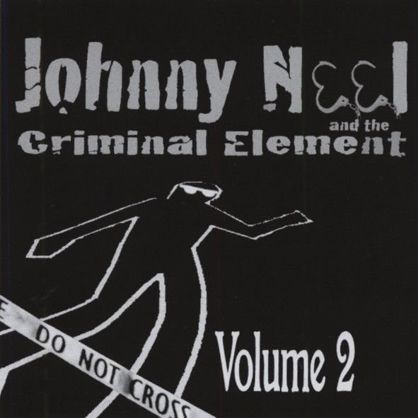 Johnny Neel & The Criminal Element Vol.2