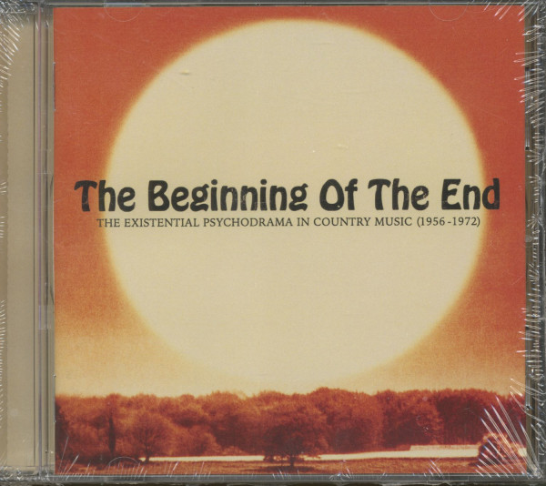 The Beginning Of The End - The Existential Psychodrama In Country Music (CD)