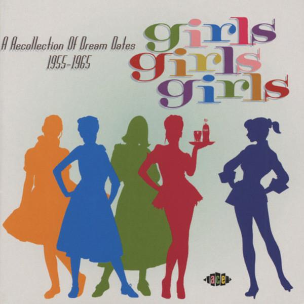 Girls ! Girls ! Girls ! Dreamdates 1955-65