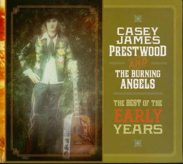 Casey James Prestwood And The Burning Angels - The Best Of The Early Years (CD)