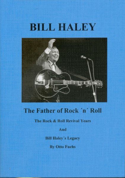 The Father Of Rock & Roll - Book 2 - The Rock & Roll Revival Years And Bill Haley´s Legacy