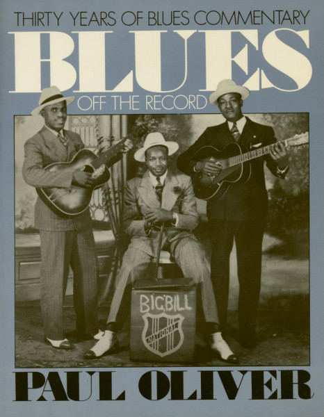 Blues Off the Record: Thirty Years of Blues Commentary by Paul Oliver