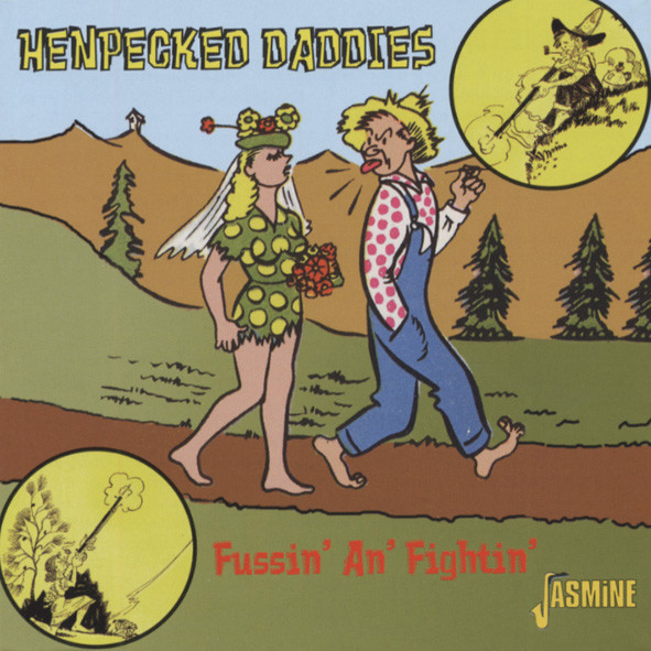 Henpecked Daddies - Fussin' And Fightin'