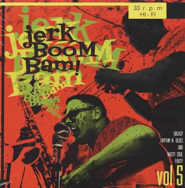 The Jerk Boom! Bam! Greasy Rhythm n' Blues And Nasty Soul Party Vol. 5
