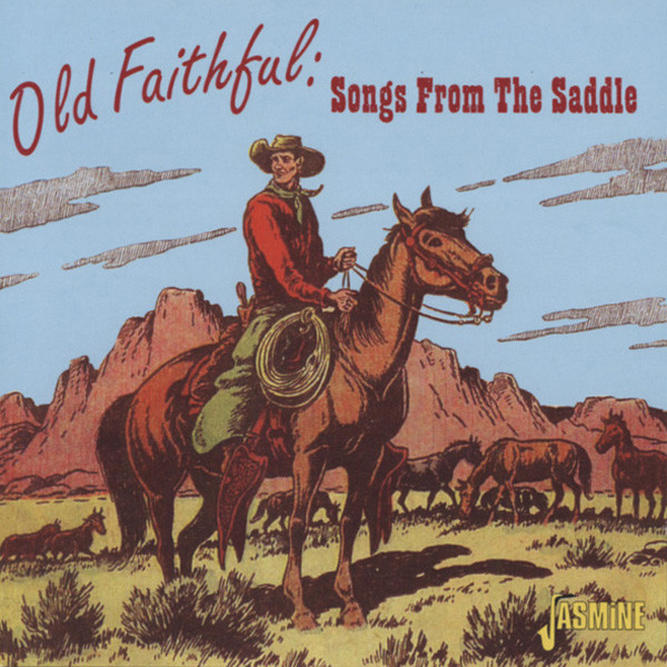 Old Faithful Songs From The Saddle