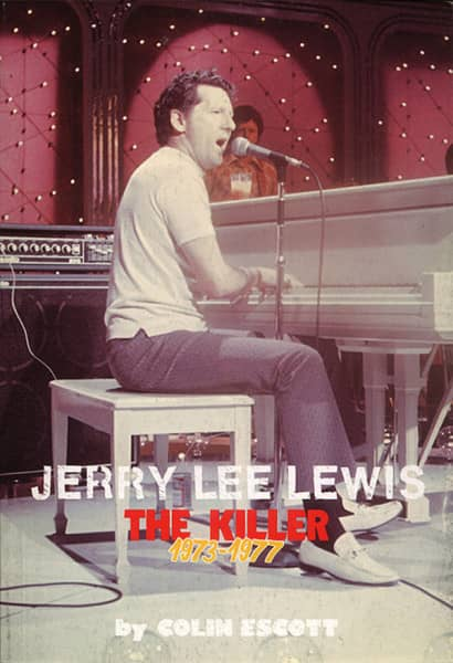 Jerry Lee Lewis - The Killer Vol.3 1973-77 by Colin Escott