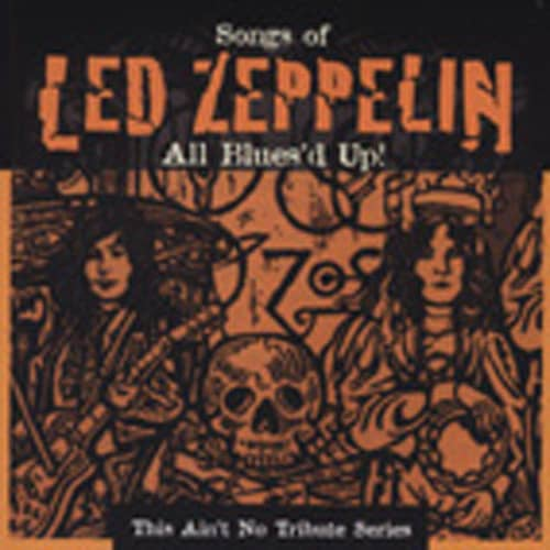 All Blues'd Up!: Songs Of Led Zeppelin