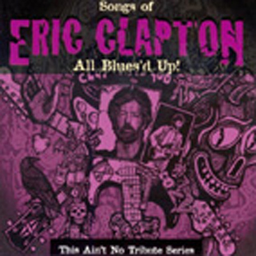 All Blues'd Up!: Songs Of Eric Clapton