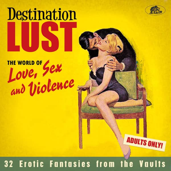 Destination Lust - Songs of Love, Sex And Violence (CD)