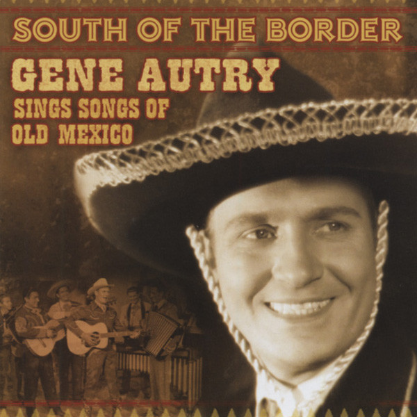 South Of The Border: Songs Of Old Mexico