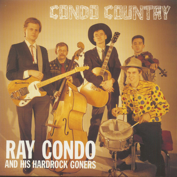 Ray Condo And His Hardrock Goners - Condo Country 7inch, 45rpm, EP, PS, SC