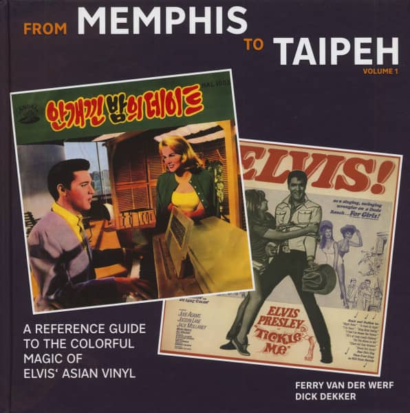 From Memphis to Taipeh - A Reference Guide to the Colorful Magic of Elvis' Asian Vinyl