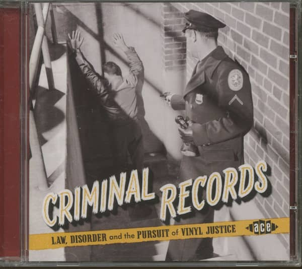 Criminal Records - Law, Disorder And The Pursuit Of Vinyl Justice