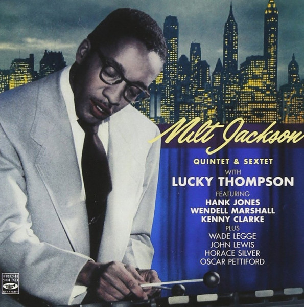 Milt Jackson Quintet & Sextet With Lucky Thompson (2-CD)