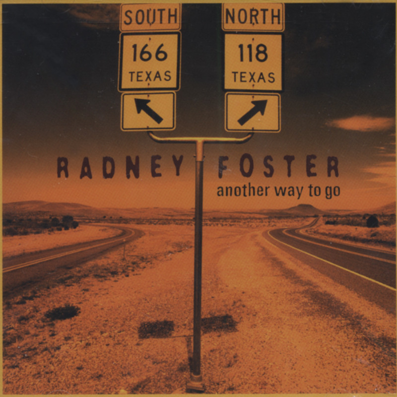 Radney Foster - Another Way To Go (CD)