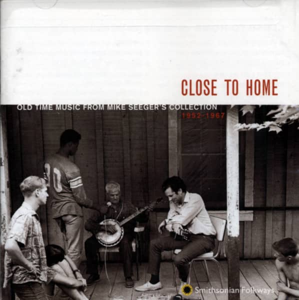 Close To Home - Old Time Music from Mike Seeger's Collection, 1952-1967