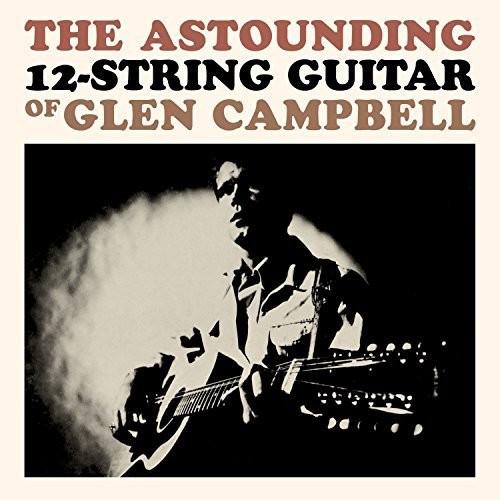 The Astounding 12-String Guitar Of Glen Campbell (CD)