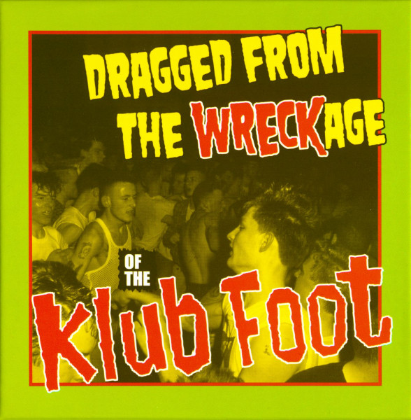 Dragged From The Wreckage Of The Klub Foot (5-CD)