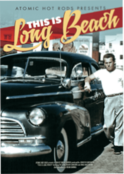 This is Long Beach - The Story Of The Cavaliers Hot Rod Club