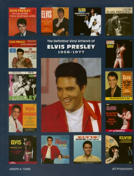 The Definitive Vinyl Artwork Of Elvis Presley 1956 - 1977 (Joseph A. Tunzi)