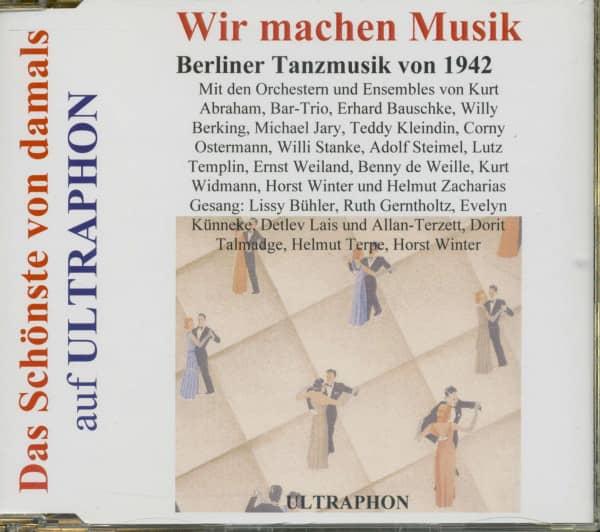Wir machen Musik - Berliner Tanzmusik von 1942 (CD)