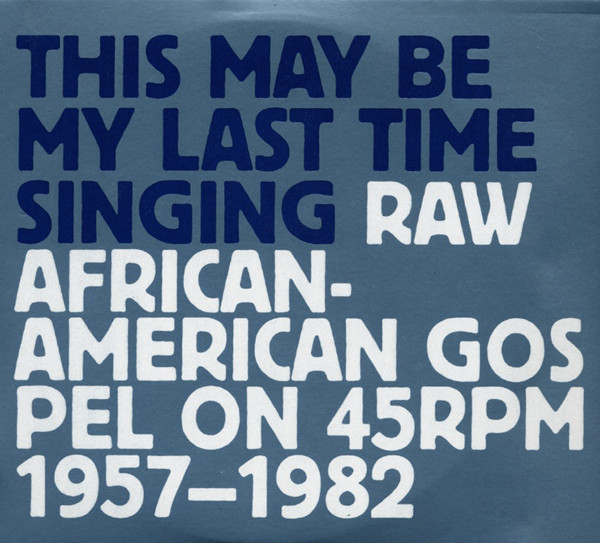 This May Be My Last Time Singing: Raw African