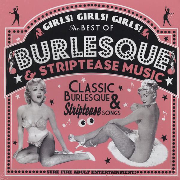 Girls! Girls! Girls! - The Best Of Burlesque!