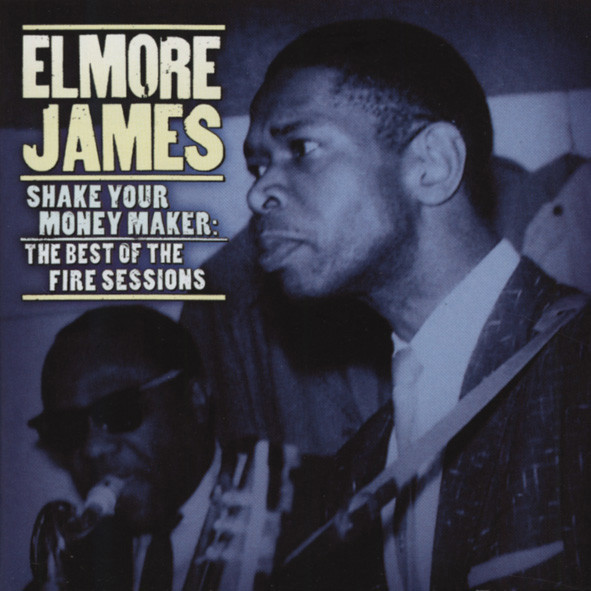 Shake Your Moneymaker: The 'Fire' Sessions