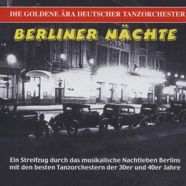 Berliner Nächte - Die goldene Ära deutscher Tanzorchester (CD)