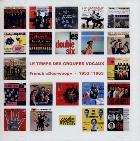 Le Temps Des Groupes Vocaux - French Doo Wop 1953-1963