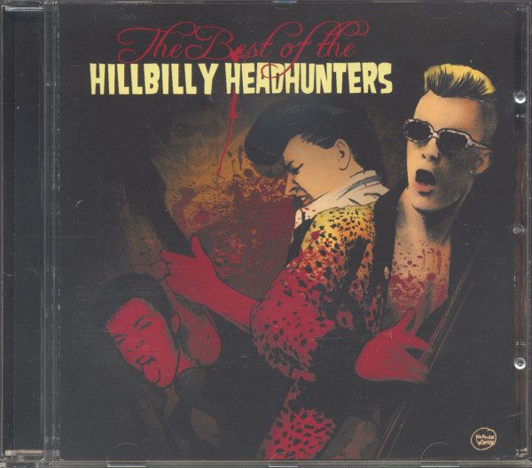 The Best Of The Hillbilly Headhunters (CD)