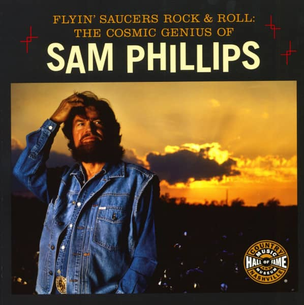 Flyin' Saucers Rock &ampamp; Roll: The Cosmic Genius Of Sam Phillips
