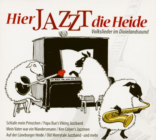 Hier Jazzt Die Heide - Volkslieder Im Dixielandsound (CD)