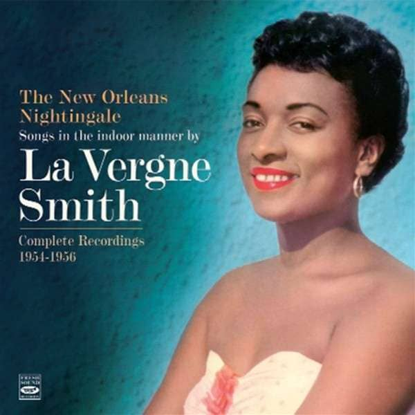 The New Orleans Nightingale - Complete Recordings 1954-1956