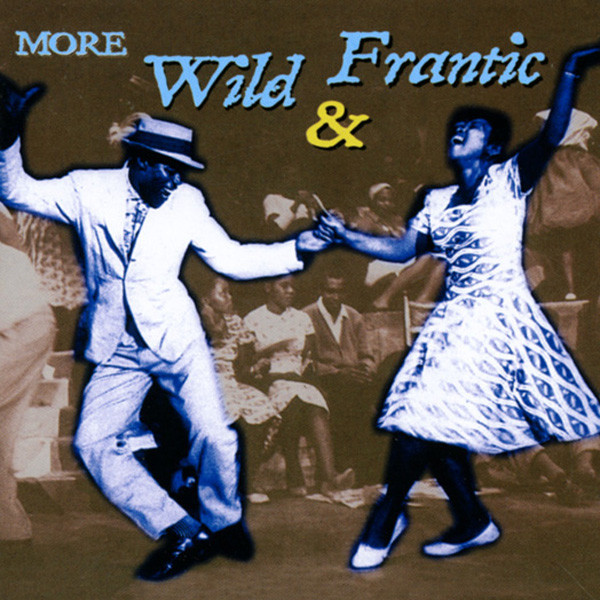 More Wild & Frantic - Black Shouters
