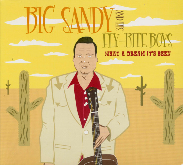 What A Dream It's Been - 25 Years Of Big Sandy & The Fly-rite Boys