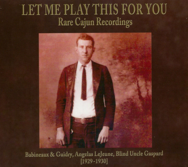 Let Me Play This For You - Rare Cajun Recordings (CD)