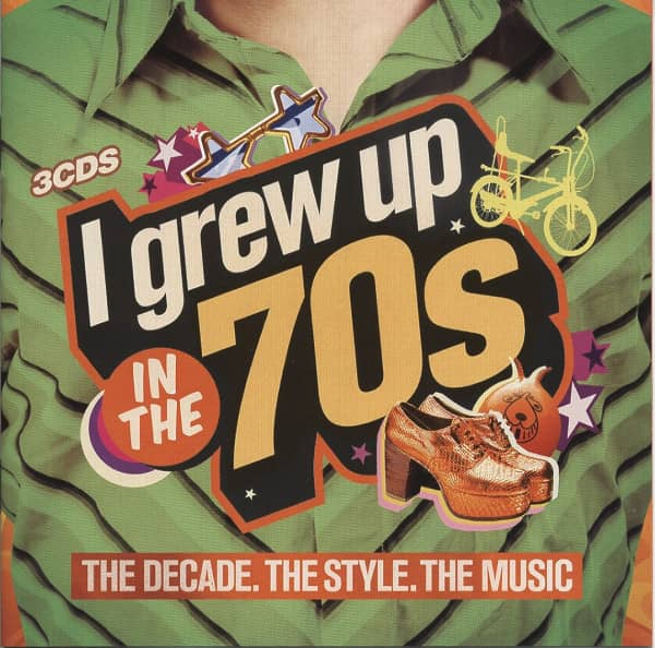 I Grew Up In The 70s (3-CD)