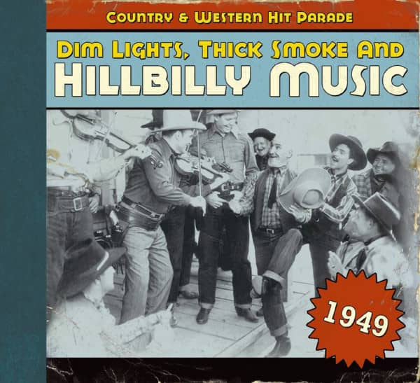 1949 - Dim Lights, Thick Smoke And Hillbilly Music