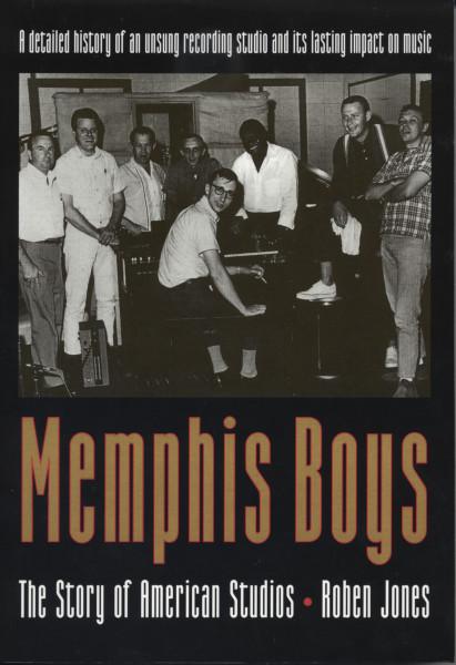 Memphis Boys-american Studios - Roben Jones: Memphis Boys - The Story Of American Studios