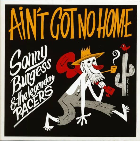 Sonny Burgess & The Legendary Pacers - Ain't Got No Home (LP & Download, Ltd.)