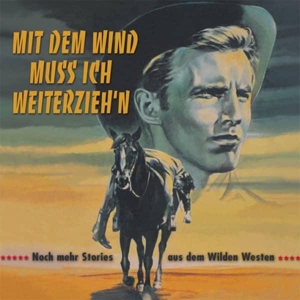 Mit dem Wind muss ich weiterzieh'n - Western (CD)