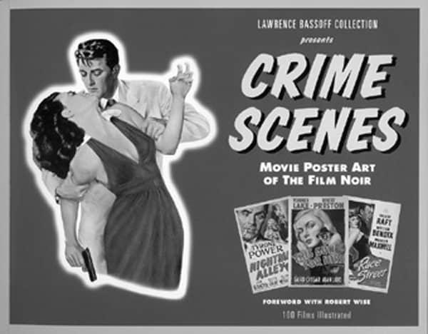 Crime Scenes - Film Noir - Crime Scene - Movie Poster Art Of The Film Noir