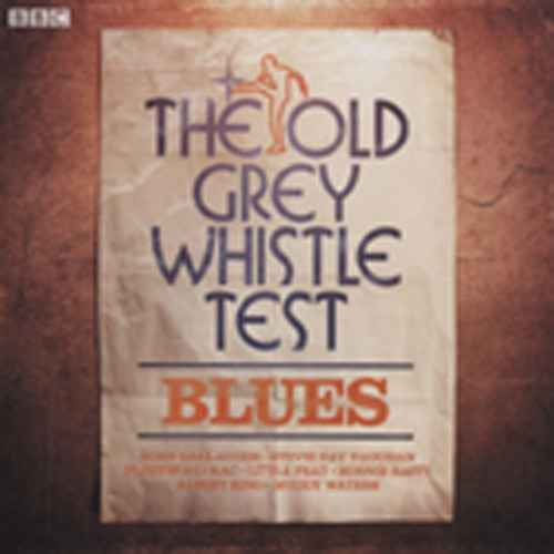 Old Grey Whistle Test Presents Blues