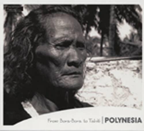 Polynesia - From Bora-Bora to Tahiti