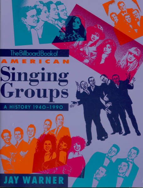 The Billboard Book of American Singing Groups - A History 1940-1990 by Jay Warner (PB)